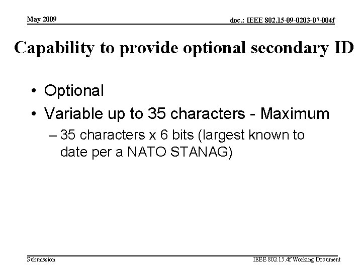 May 2009 doc. : IEEE 802. 15 -09 -0203 -07 -004 f Capability to