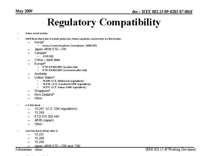 May 2009 doc. : IEEE 802. 15 -09 -0203 -07 -004 f Regulatory Compatibility
