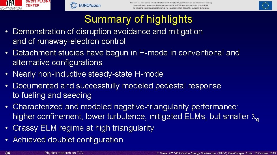 Summary of highlights • Demonstration of disruption avoidance and mitigation and of runaway-electron control