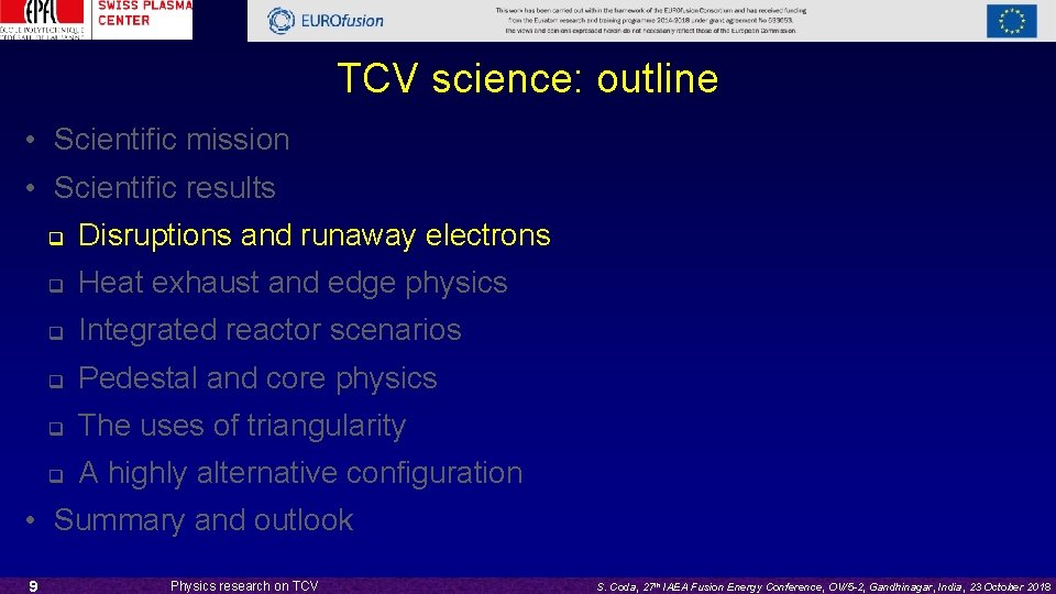 TCV science: outline • Scientific mission • Scientific results q Disruptions and runaway electrons