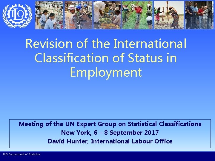 Revision of the International Classification of Status in Employment Meeting of the UN Expert