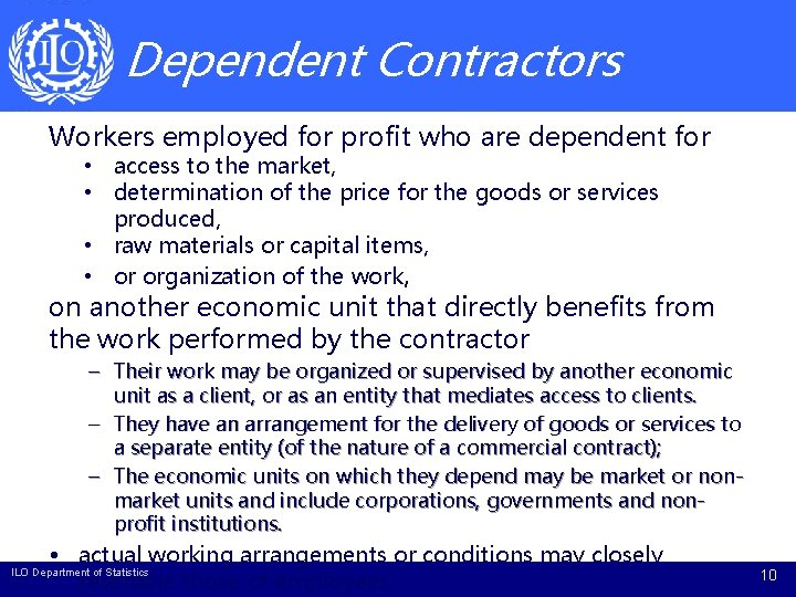Dependent Contractors Workers employed for profit who are dependent for • access to the