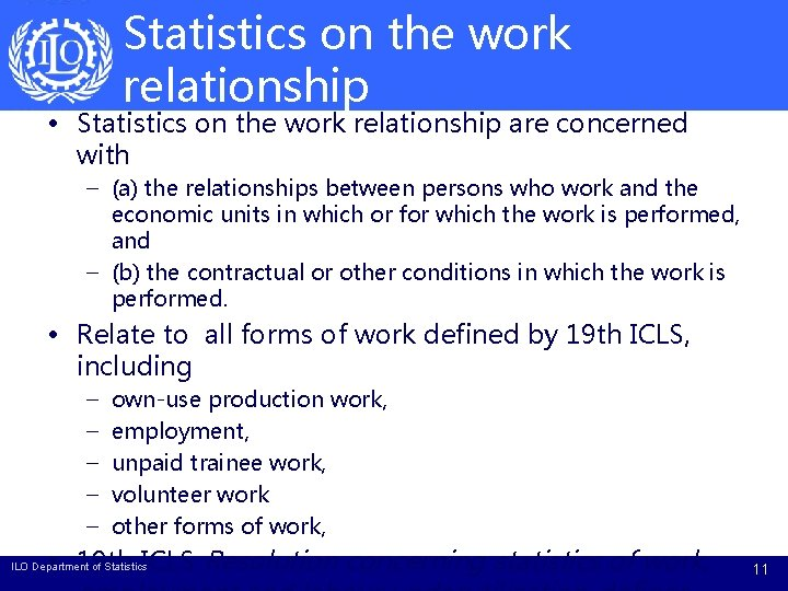 Statistics on the work relationship • Statistics on the work relationship are concerned with