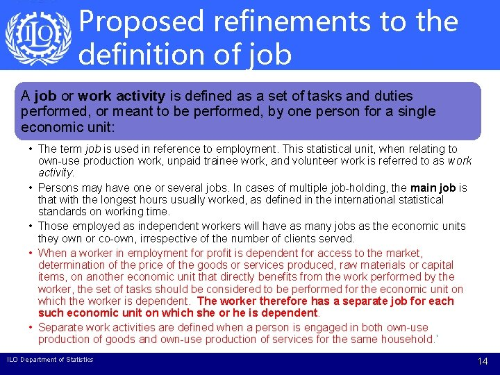Proposed refinements to the definition of job A job or work activity is defined