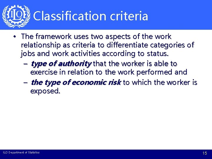 Classification criteria • The framework uses two aspects of the work relationship as criteria