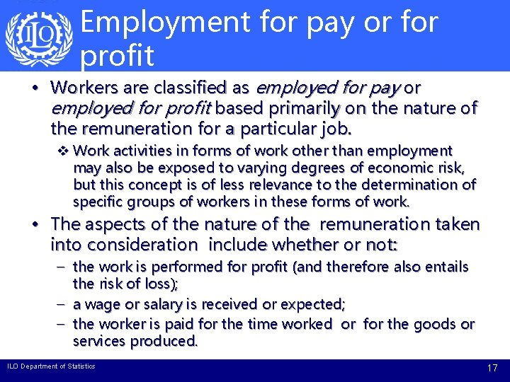 Employment for pay or for profit • Workers are classified as employed for pay