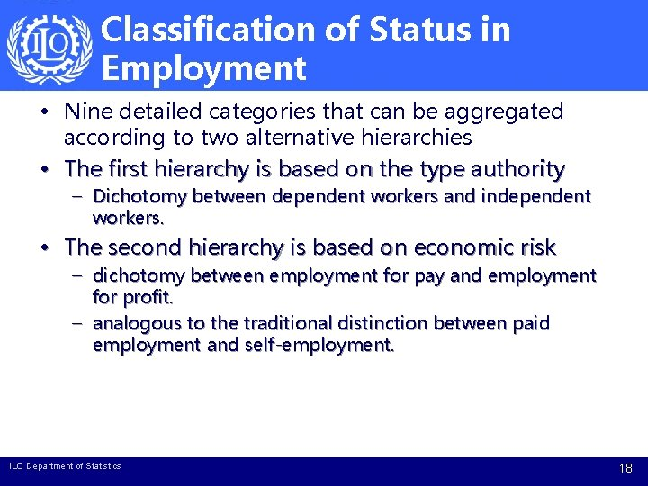 Classification of Status in Employment • Nine detailed categories that can be aggregated according