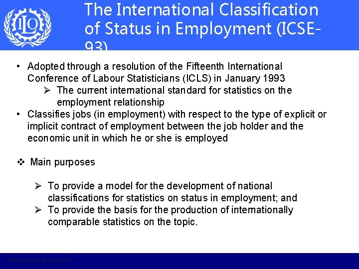 The International Classification of Status in Employment (ICSE 93) • Adopted through a resolution