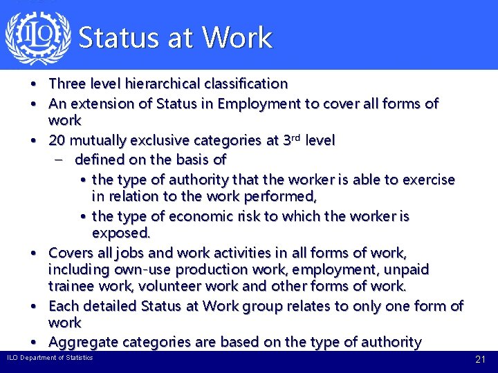 Status at Work • Three level hierarchical classification • An extension of Status in
