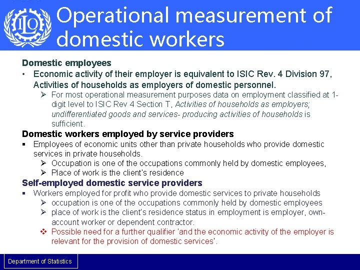 Operational measurement of domestic workers Domestic employees • Economic activity of their employer is