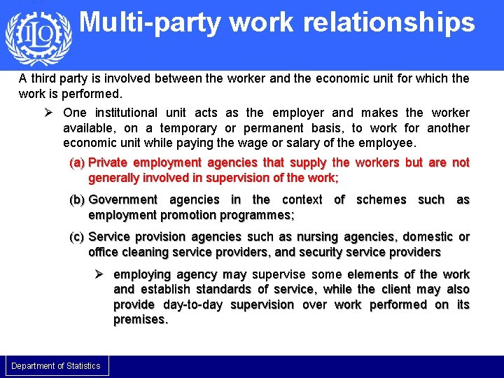 Multi-party work relationships A third party is involved between the worker and the economic