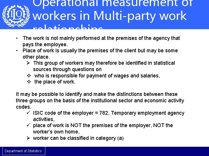 Operational measurement of workers in Multi-party work relationships • The work is not mainly