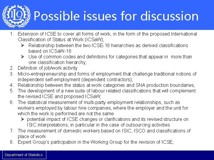 Possible issues for discussion 1. Extension of ICSE to cover all forms of work,