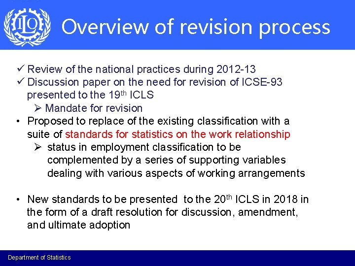 Overview of revision process ü Review of the national practices during 2012 -13