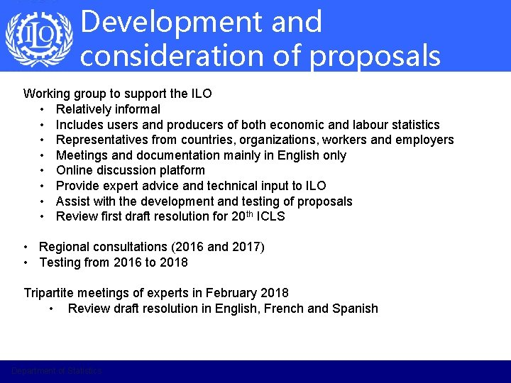 Development and consideration of proposals Working group to support the ILO • Relatively informal
