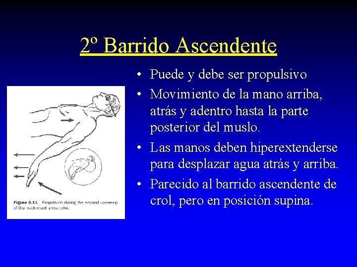 2º Barrido Ascendente • Puede y debe ser propulsivo • Movimiento de la mano