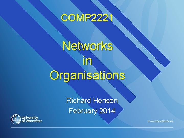 COMP 2221 Networks in Organisations Richard Henson February 2014