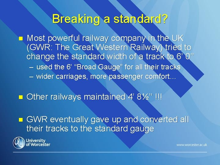 Breaking a standard? n Most powerful railway company in the UK (GWR: The Great