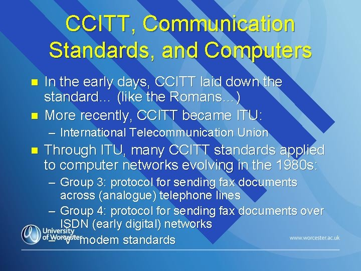 CCITT, Communication Standards, and Computers n n In the early days, CCITT laid down