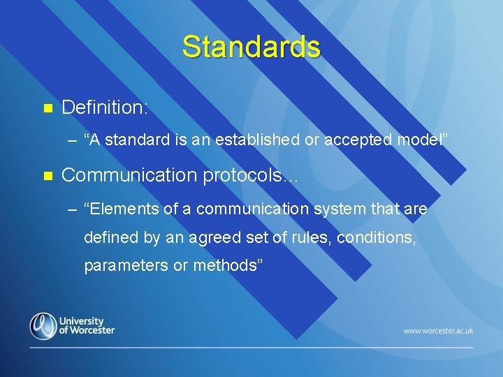 "Standards n Definition: – ""A standard is an established or accepted model"" n Communication"
