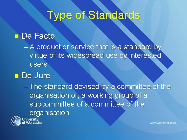 Type of Standards n De Facto – A product or service that is a