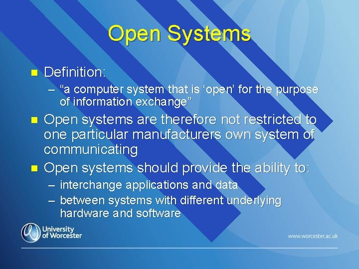 "Open Systems n Definition: – ""a computer system that is 'open' for the purpose"