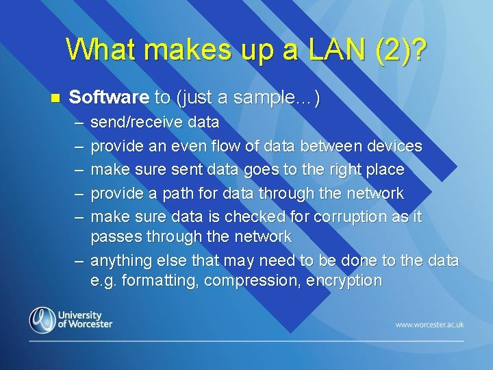 What makes up a LAN (2)? n Software to (just a sample…) – –