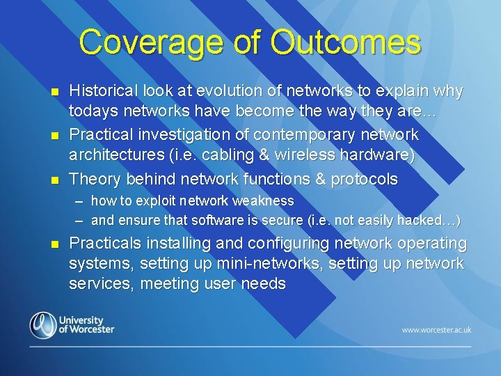 Coverage of Outcomes n n n Historical look at evolution of networks to explain