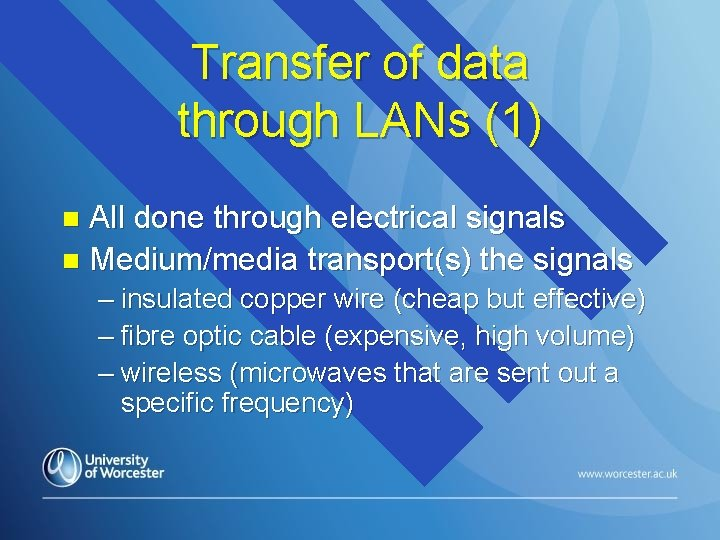 Transfer of data through LANs (1) All done through electrical signals n Medium/media transport(s)