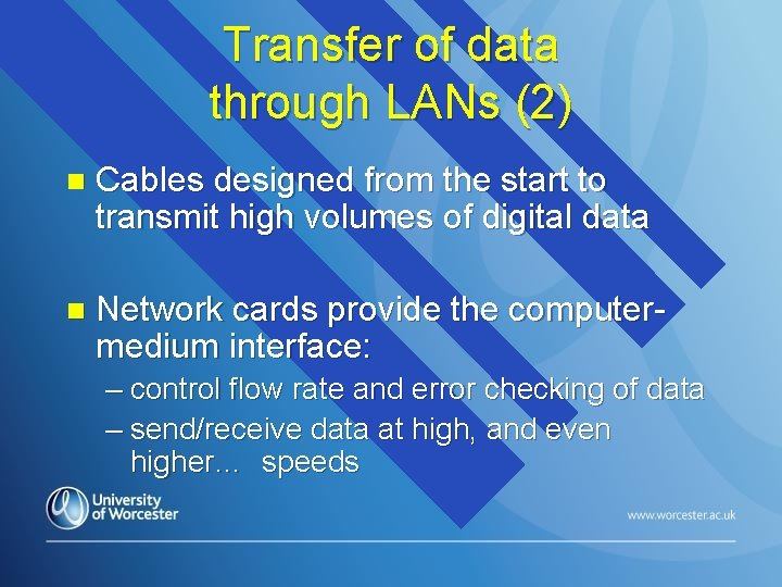 Transfer of data through LANs (2) n Cables designed from the start to transmit