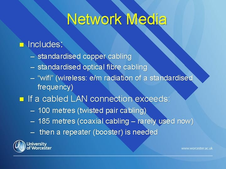 Network Media n Includes: – – – n standardised copper cabling standardised optical fibre