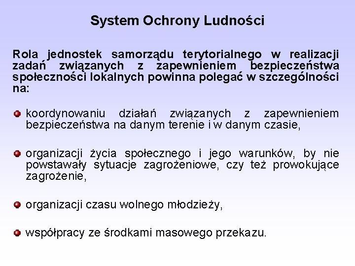System Ochrony Ludności Rola jednostek samorządu terytorialnego w realizacji zadań związanych z zapewnieniem bezpieczeństwa