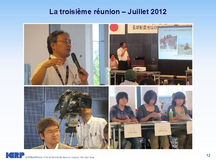 La troisième réunion – Juillet 2012 12