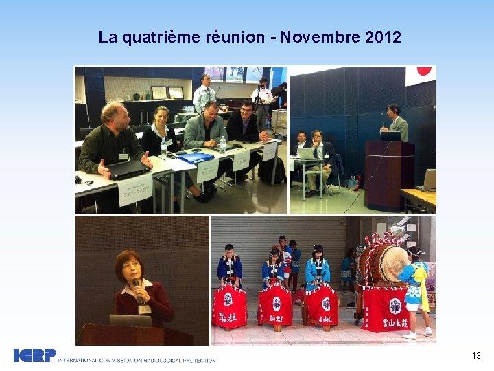 La quatrième réunion - Novembre 2012 13