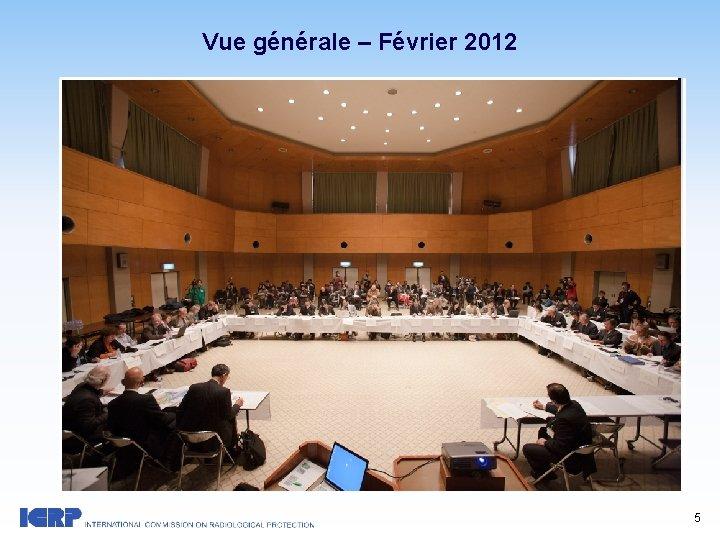 Vue générale – Février 2012 5