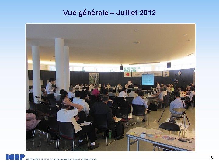 Vue générale – Juillet 2012 6
