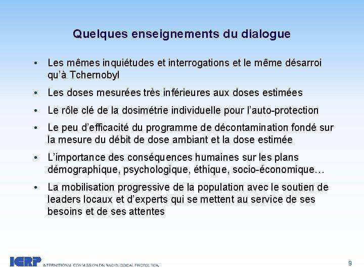 Quelques enseignements du dialogue • Les mêmes inquiétudes et interrogations et le même désarroi