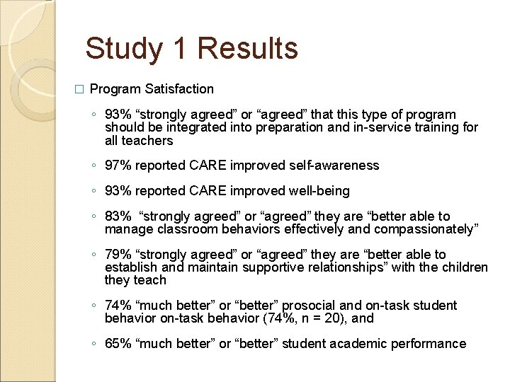 """Study 1 Results � Program Satisfaction ◦ 93% """"strongly agreed"""" or """"agreed"""" that this"""