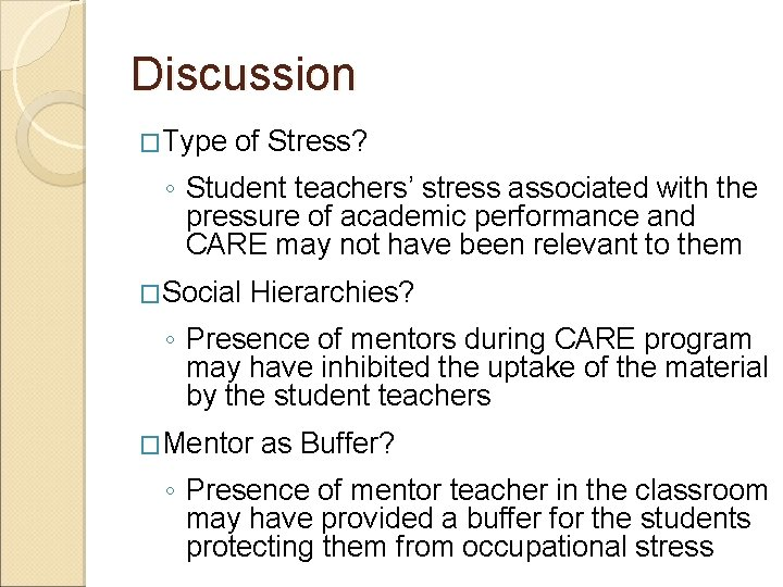 Discussion �Type of Stress? ◦ Student teachers' stress associated with the pressure of academic