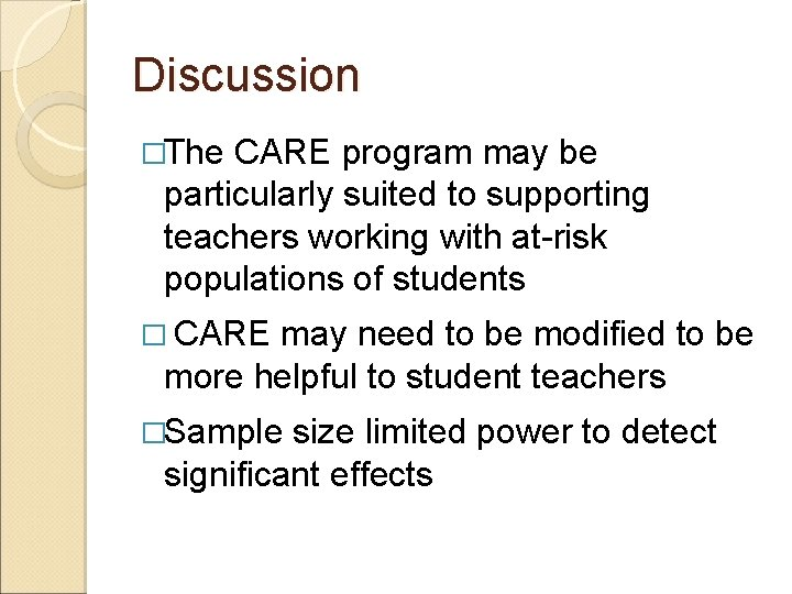Discussion �The CARE program may be particularly suited to supporting teachers working with at-risk
