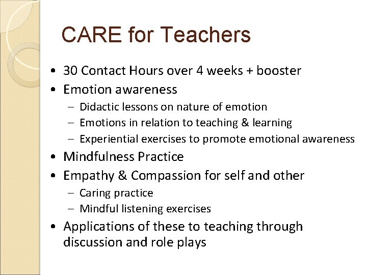 CARE for Teachers • 30 Contact Hours over 4 weeks + booster • Emotion