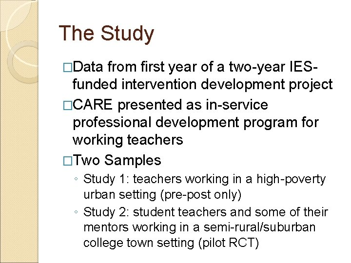 The Study �Data from first year of a two-year IESfunded intervention development project �CARE