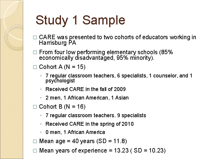 Study 1 Sample � CARE was presented to two cohorts of educators working in