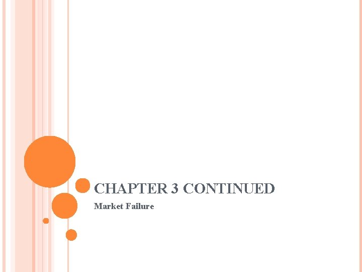 CHAPTER 3 CONTINUED Market Failure