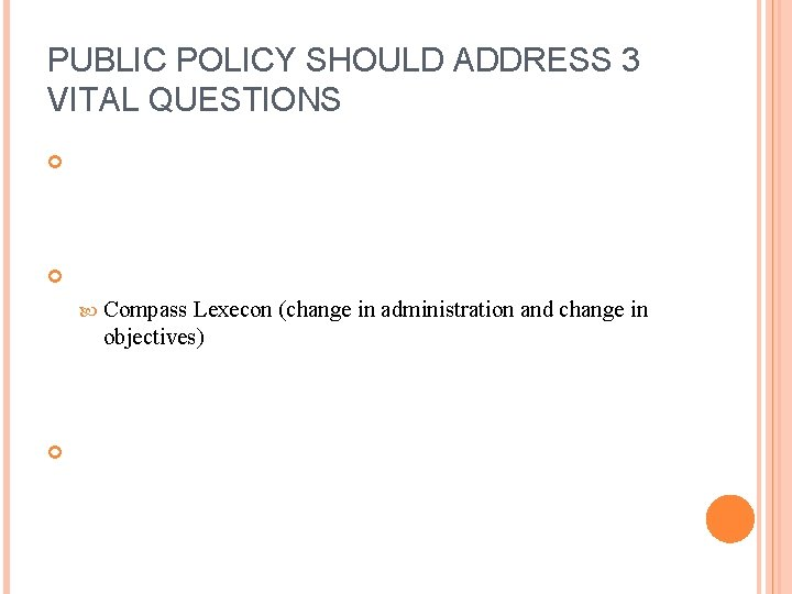 PUBLIC POLICY SHOULD ADDRESS 3 VITAL QUESTIONS Compass Lexecon (change in administration and change