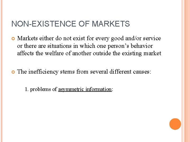 NON-EXISTENCE OF MARKETS Markets either do not exist for every good and/or service or