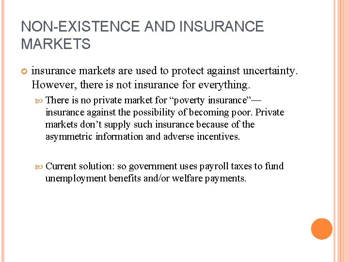 NON-EXISTENCE AND INSURANCE MARKETS insurance markets are used to protect against uncertainty. However, there