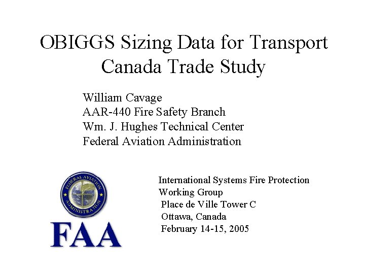 OBIGGS Sizing Data for Transport Canada Trade Study William Cavage AAR-440 Fire Safety Branch