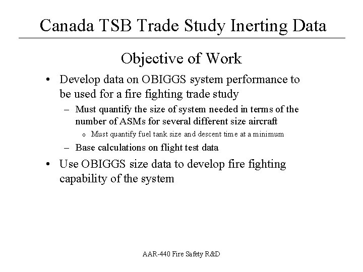 Canada TSB Trade Study Inerting Data __________________ Objective of Work • Develop data on