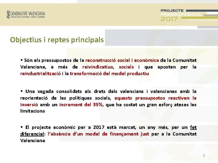 Objectius i reptes principals Són els pressupostos de la reconstrucció social i econòmica de